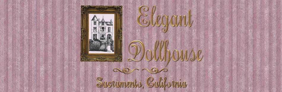 Elegant Dollhouse, Sacramento California Dollhouse Miniature